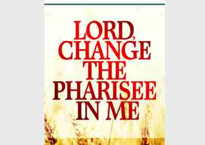 Lord Change The Pharisee In Me - Book Cover Design